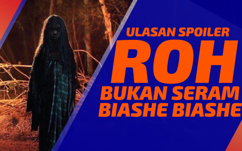 Filem ROH Kuman Pictures Spoiler Review