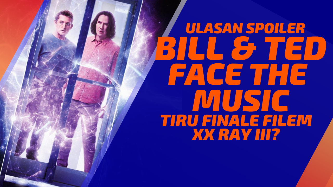 Review Filem BILL & TED: FACE THE MUSIC